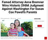 Famed Attorney Anne Bremner Wins Historic 498m Judgment Against Washington for Susan Cox Powell's Parents