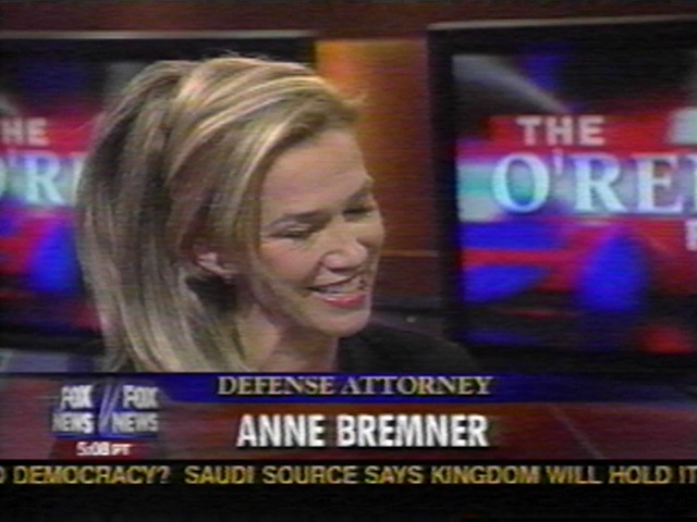 Fox News O'Reilly Factor – Defense attorney Anne Bremner
